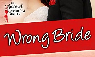 Wrong Bride (Accidental Encounters Book 4) by Geri Foster