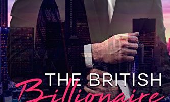 The British Billionaire Bachelor: Book Two: London (Alpha Male Dominant Billionaire Series 2) by Maggie Carpenter