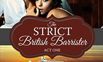 THE STRICT BRITISH BARRISTER: ACT ONE by Maggie Carpenter