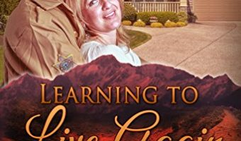 Learning to Live Again (Corbin's Bend Season Two Book 9) by Ruth Staunton