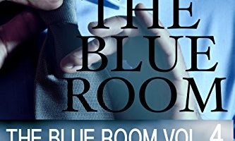 The Blue Room Vol. 4 (The Blue Room Series) by Kailin Gow