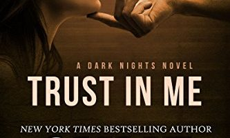 Trust in Me (Dark Nights Book 1) by Skye Warren