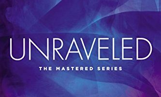 Unraveled: The Mastered Series by Lorelei James