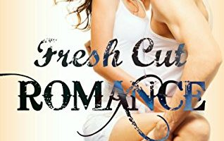 Fresh Cut Romance: Adult Version by Dee Dawning