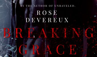 FEATURED BOOK: Breaking Grace by Rose Devereux