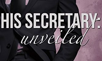 His Secretary: Unveiled by Melanie Marchande