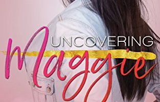 Uncovering Maggie by KT Morrison