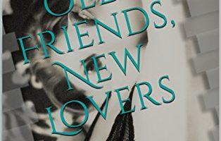Old Friends, New Lovers by Hazel Moon