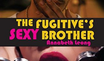 The Fugitive's Sexy Brother by Annabeth Leong
