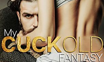 My Cuckold Fantasy by Megan West