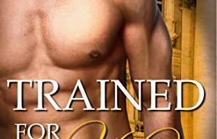 Trained for Him (The Naissus Slave Chronicles Book 2) by A. C. Sawyer