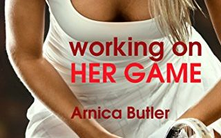 Working On Her Game by Arnica Butler