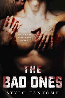 The Bad Ones by Stylo Fantome