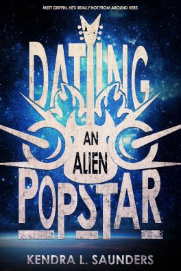 Dating an Alien Pop Star by Kendra L. Saunders
