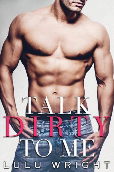 Talk Dirty to Me by Lulu Wright