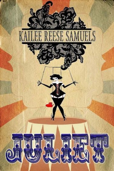 Juliet & The Initiation by Kailee Reese Samuels