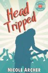 Head-Tripped by Nicole Archer