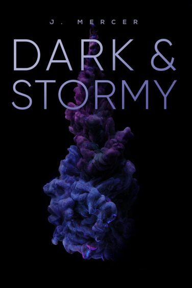 Dark & Stormy by  J. Mercer