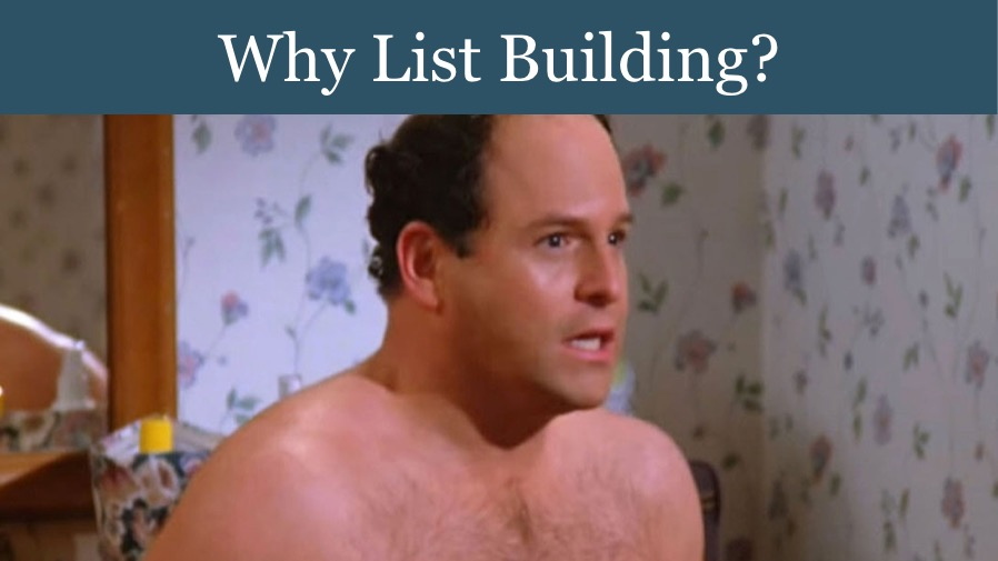 Why List Building?