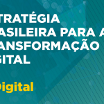 Estrategia Brasileira para a Transformacao Digital está dividida em nove eixos