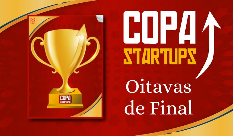 Copa das Startups chega às oitavas de final