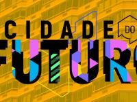 Festival Cidade do Futuro comemora os 465 anos de São Paulo