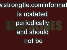 www.strongtie.cominformation is updated periodically and should not be