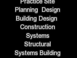 Construction Documents  Services Programming Planning  Practice Site Planning  Design Building Design  Construction Systems Structural Systems Building Systems Schematic Design Construction  Evaluatio