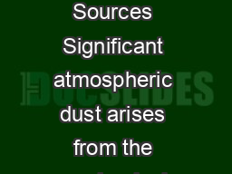 Fugitive Dust Sources Significant atmospheric dust arises from the mechanical