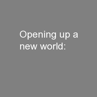 Opening up a new world: