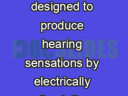 What is a bionic ear A bionic ear or cochlear implant is a neural prosthesis designed to produce hearing sensations by electrically stimulating nerves inside the inner ear of severe profoundly deaf pa