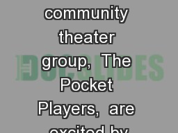 A small community theater group,  The Pocket Players,  are excited by PowerPoint PPT Presentation