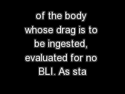 of the body whose drag is to be ingested, evaluated for no BLI. As sta