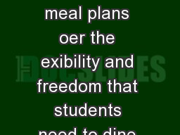 MEAL PLANS Cal Dining meal plans oer the exibility and freedom that students need to dine with us