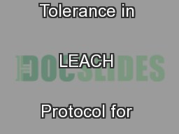 Incorporating Fault Tolerance in LEACH Protocol for Wireless Sensor  . PowerPoint PPT Presentation
