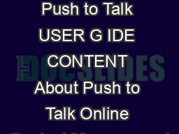 USER GUIDE Push to Talk USER G IDE CONTENT About Push to Talk Online Contact Management PowerPoint PPT Presentation
