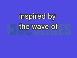 inspired by the wave of
