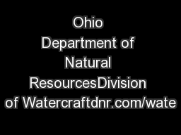 Ohio Department of Natural ResourcesDivision of Watercraftdnr.com/wate