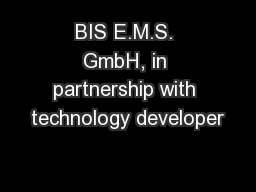 BIS E.M.S. GmbH, in partnership with technology developer