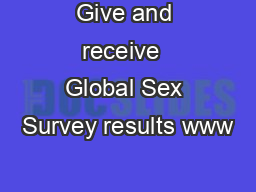 Give and receive  Global Sex Survey results www