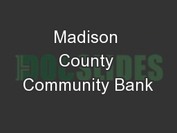 Madison County Community Bank PowerPoint PPT Presentation