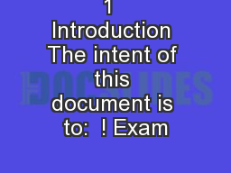 1  Introduction The intent of this document is to:  ! Exam PowerPoint PPT Presentation