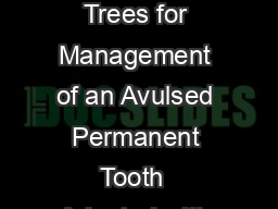 AMERICAN ACADEMY OF PEDIATRIC DENTISTRY RESOURCE SECTION  Decision Trees for Management of an Avulsed Permanent Tooth  Adapted with permission from McIntyre J Lee J Trope M Vann WJ Permanent tooth re