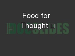 Food for Thought … PDF document - DocSlides