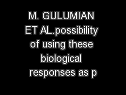 M. GULUMIAN ET AL.possibility of using these biological responses as p