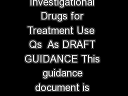 Guidance for Industry Expanded Access to Investigational Drugs for Treatment Use  Qs  As DRAFT GUIDANCE This guidance document is being di stributed for comment purposes only PowerPoint PPT Presentation