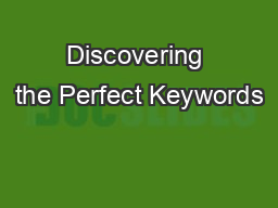 Discovering the Perfect Keywords PDF document - DocSlides