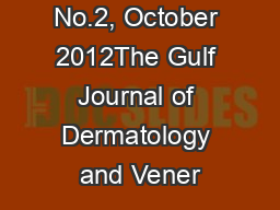 Volume 19, No.2, October 2012The Gulf Journal of Dermatology and Vener