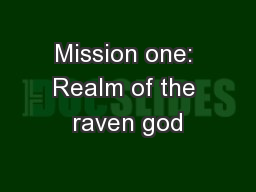 Mission one: Realm of the raven god