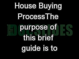 The Scottish House Buying ProcessThe purpose of this brief guide is to